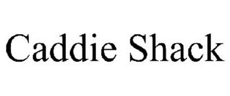 CADDIE SHACK