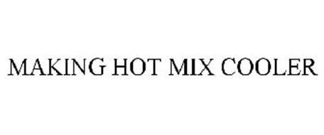 MAKING HOT MIX COOLER