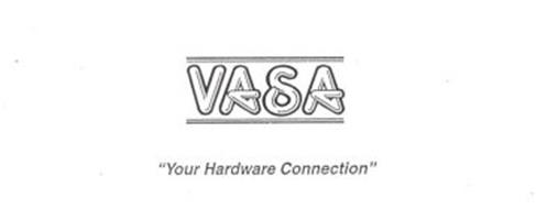 VASA YOUR HARDWARE CONNECTION