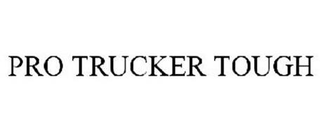 PRO TRUCKER TOUGH
