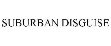 SUBURBAN DISGUISE