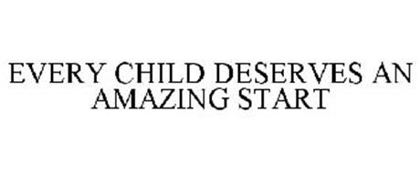 EVERY CHILD DESERVES AN AMAZING START
