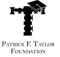 PATRICK F. TAYLOR FOUNDATION