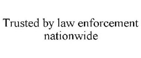 TRUSTED BY LAW ENFORCEMENT NATIONWIDE
