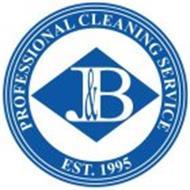 J&B PROFESSIONAL CLEANING SERVICE EST.1995