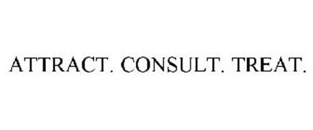 ATTRACT. CONSULT. TREAT.