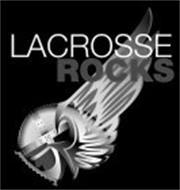 LACROSSE ROCKS