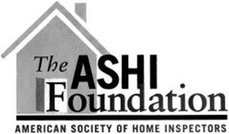 THE ASHI FOUNDATION AMERICAN SOCIETY OFHOME INSPECTORS