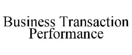 BUSINESS TRANSACTION PERFORMANCE