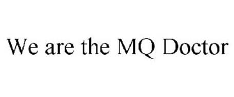 WE ARE THE MQ DOCTOR