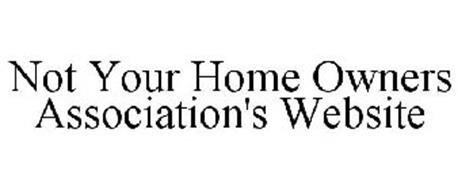 NOT YOUR HOME OWNERS ASSOCIATION'S WEBSITE