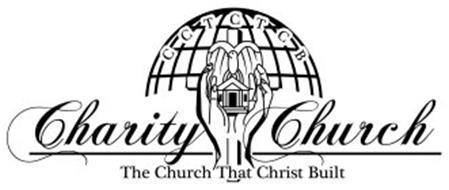 CCTCTCB CHARITY CHURCH THE CHURCH THAT CHRIST BUILT