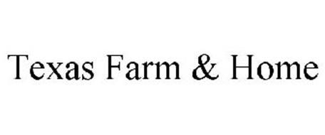 TEXAS FARM & HOME