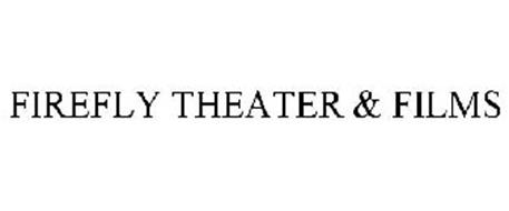 FIREFLY THEATER & FILMS