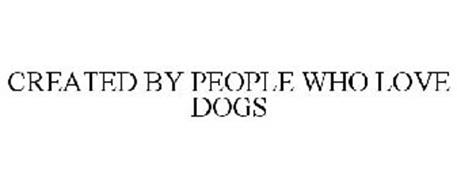 CREATED BY PEOPLE WHO LOVE DOGS