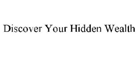 DISCOVER YOUR HIDDEN WEALTH