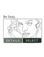 BE SEXY. DETAILS SELECT
