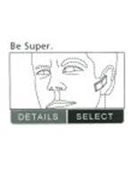 BE SUPER. DETAILS SELECT
