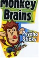 MONKEY BRAINS PSYCHO STICKY