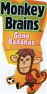 MONKEY BRAINS GONE BANANAS