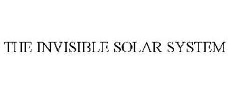 THE INVISIBLE SOLAR SYSTEM