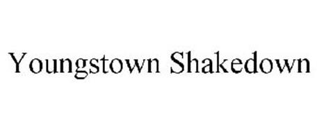 YOUNGSTOWN SHAKEDOWN