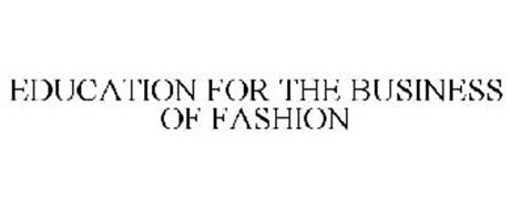EDUCATION FOR THE BUSINESS OF FASHION