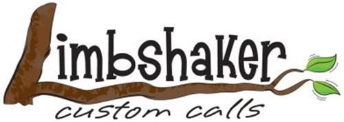 LIMBSHAKER CUSTOM CALLS