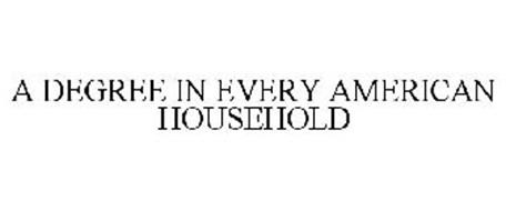 A DEGREE IN EVERY AMERICAN HOUSEHOLD