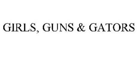 GIRLS, GUNS & GATORS
