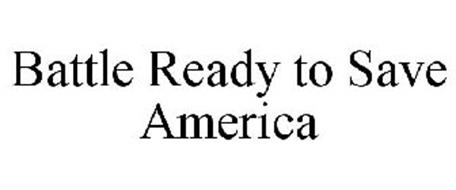 BATTLE READY TO SAVE AMERICA