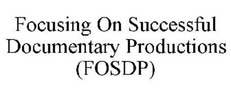 FOCUSING ON SUCCESSFUL DOCUMENTARY PRODUCTIONS (FOSDP)