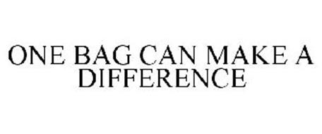 ONE BAG CAN MAKE A DIFFERENCE