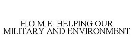H.O.M.E. HELPING OUR MILITARY AND ENVIRONMENT