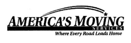AMERICA'S MOVING SERVICES WHERE EVERY ROAD LEADS HOME