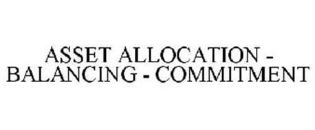 ASSET ALLOCATION - BALANCING - COMMITMENT