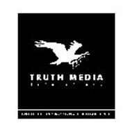 TRUTH MEDIA PRODUCTIONS TRUTH IS THE ONLY WAY TO PEACEFUL CO-EXISTENCE.