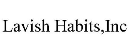 LAVISH HABITS,INC