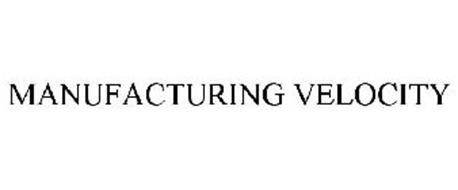 MANUFACTURING VELOCITY