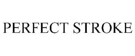PERFECT STROKE