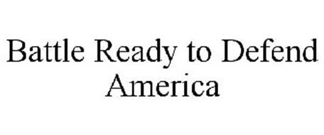 BATTLE READY TO DEFEND AMERICA