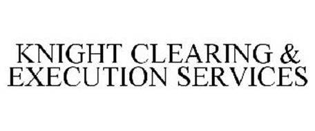 KNIGHT CLEARING & EXECUTION SERVICES