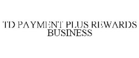 TD PAYMENT PLUS REWARDS BUSINESS