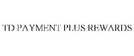 TD PAYMENT PLUS REWARDS