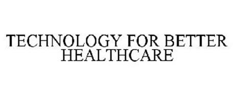 TECHNOLOGY FOR BETTER HEALTHCARE