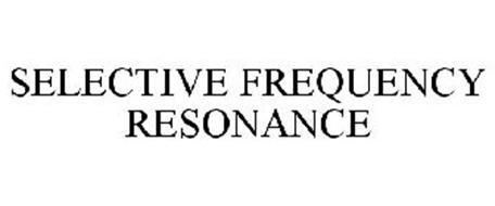 SELECTIVE FREQUENCY RESONANCE