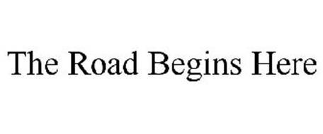 THE ROAD BEGINS HERE