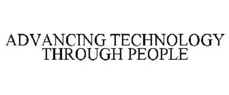 ADVANCING TECHNOLOGY THROUGH PEOPLE