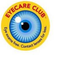 EYECARE CLUB EYE EXAMS FREE. CONTACT LENSES FOR LESS.