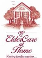 ELDERCARE AT HOME KEEPING FAMILIES TOGETHER...